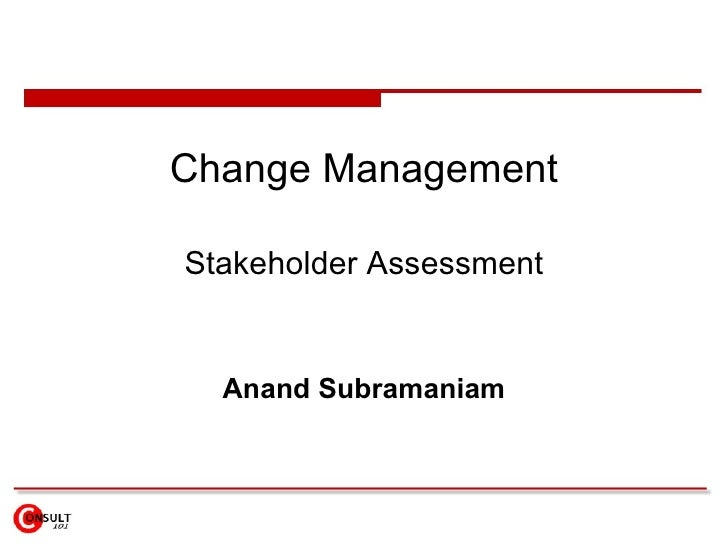 Change Management Stakeholder Assessment Anand Subramaniam