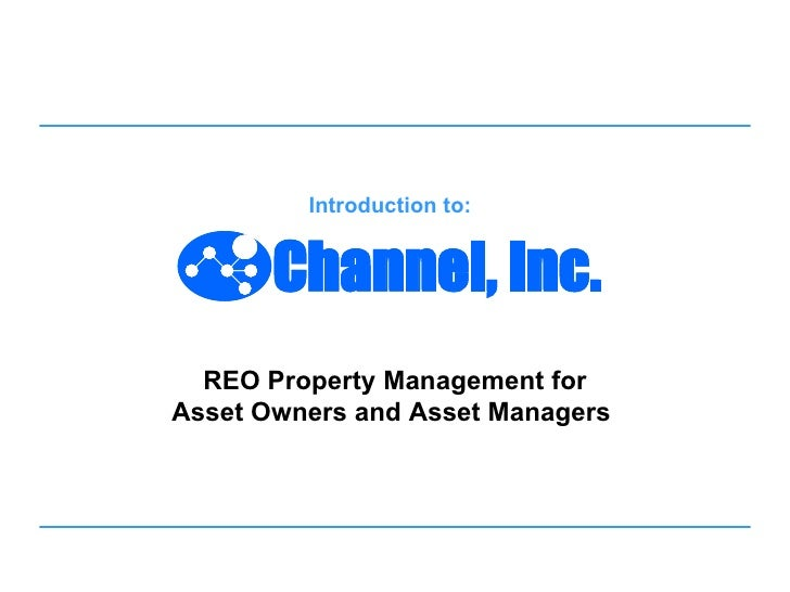 Introduction to:     REO Property Management for Asset Owners and Asset Managers