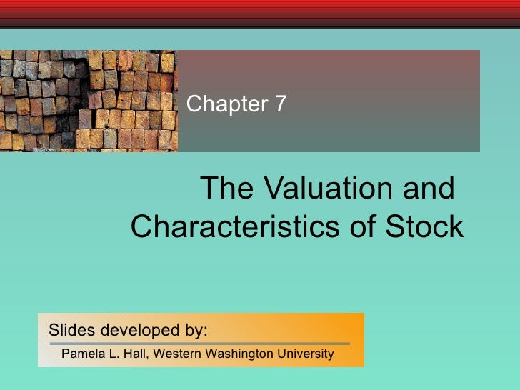 The Valuation and  Characteristics of Stock Chapter 7