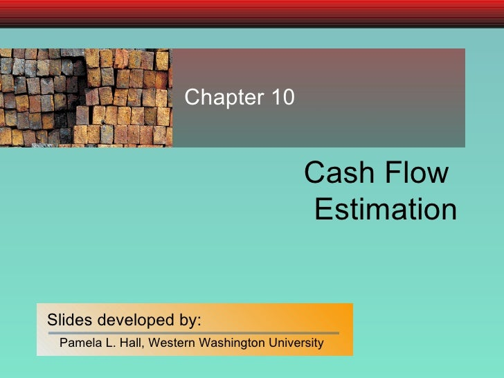 Cash Flow  Estimation Chapter 10