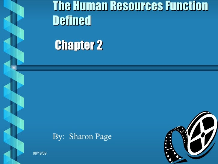 The Human Resources Function Defined Chapter 2 By:  Sharon Page