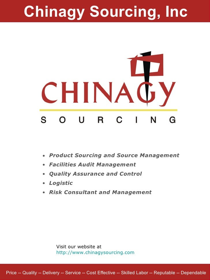 Chinagy Sourcing, Inc Price -- Quality -- Delivery -- Service -- Cost Effective -- Skilled Labor -- Reputable -- Dependabl...