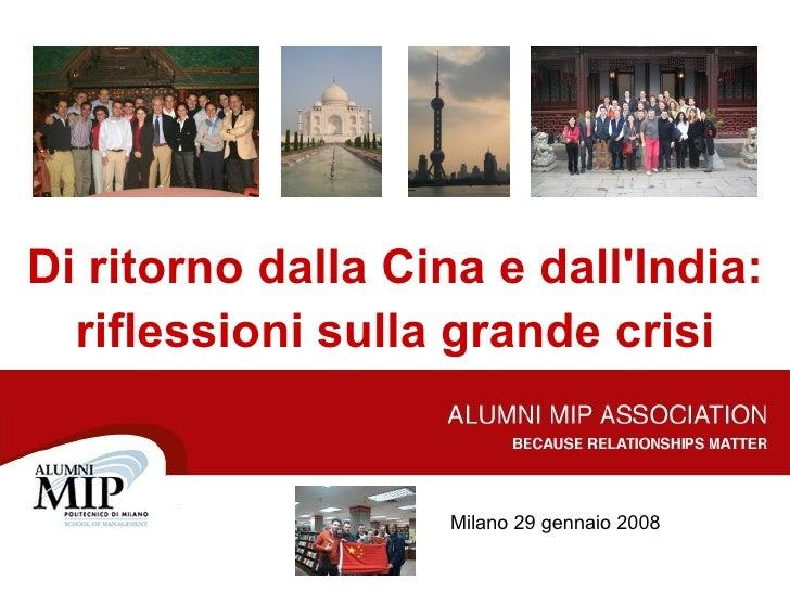 Di ritorno dalla Cina e dall'India: riflessioni sulla grande crisi Milano 29 gennaio 2008