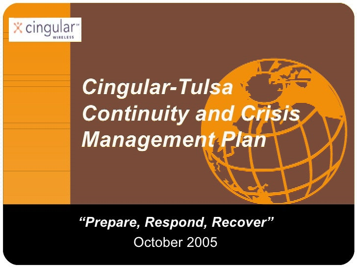 "Cingular-Tulsa Continuity and Crisis Management Plan "" Prepare, Respond, Recover"" October 2005"