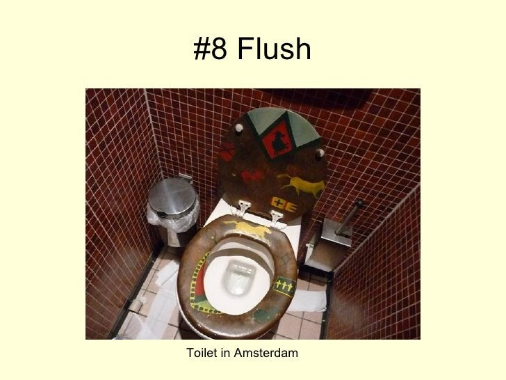 #8 Flush Toilet in Amsterdam