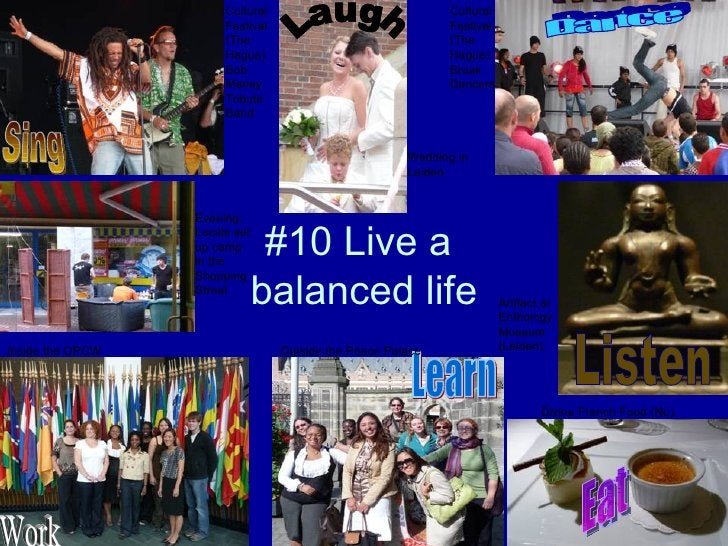 #10 Live a  balanced life Eat Dance Learn Sing Laugh Listen Work Cultural  Festival  (The Hague) Bob  Marley Tribute Band ...