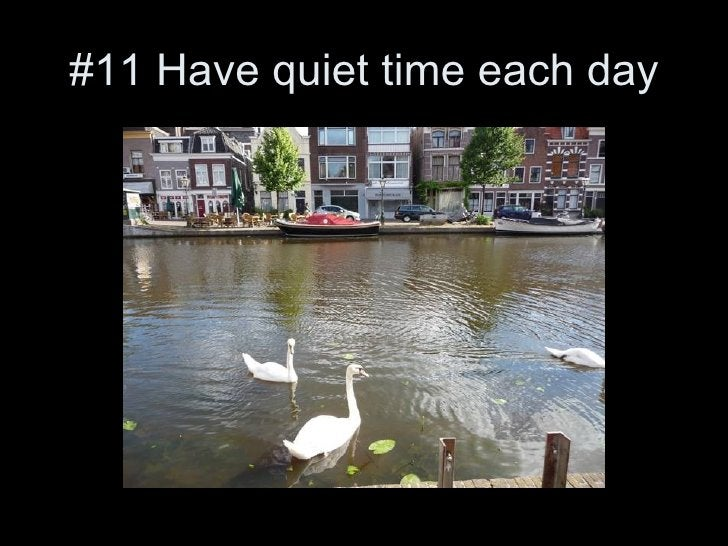 #11 Have quiet time each day The view from Webster Leiden Campus