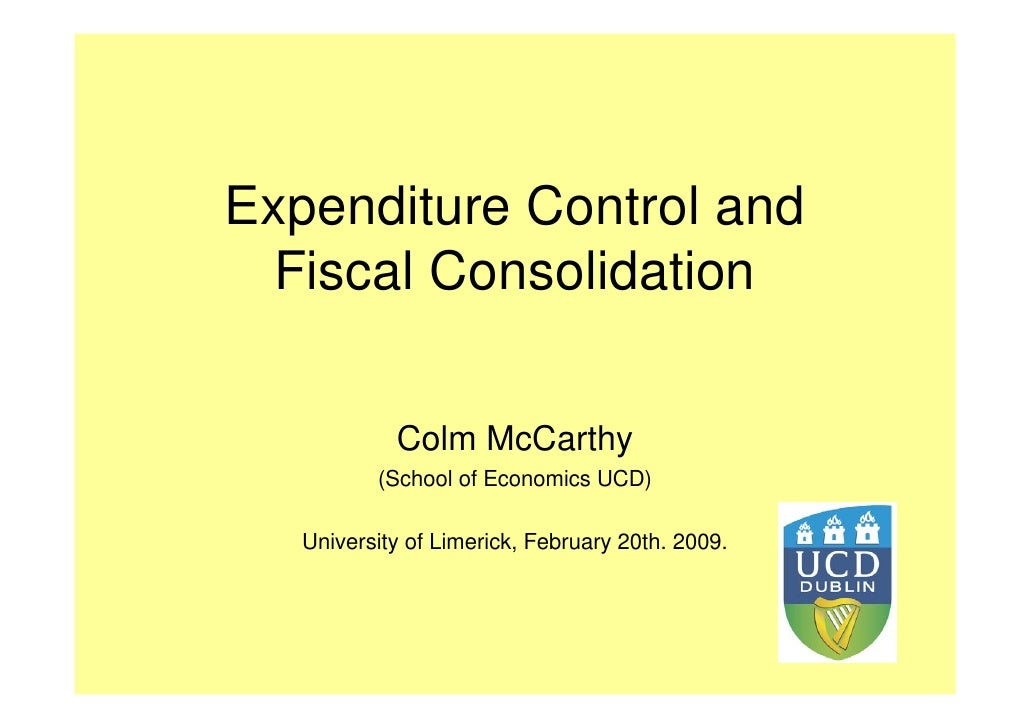 Expenditure Control and   Fiscal Consolidation              Colm McCarthy           (School of Economics UCD)     Universi...