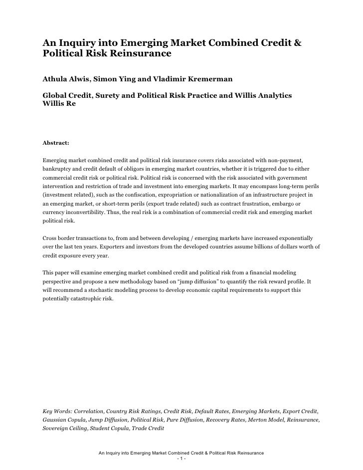 An Inquiry into Emerging Market Combined Credit & Political Risk Reinsurance  Athula Alwis, Simon Ying and Vladimir Kremer...
