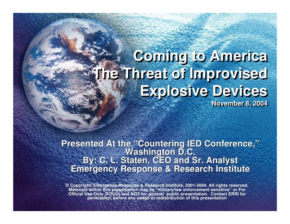 Coming to America             The Threat of Improvised                   Explosive Devices                                ...