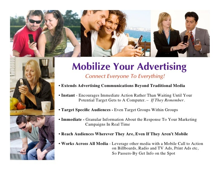 Mobilize Your Advertising              Connect Everyone To Everything! • Extends Advertising Communications Beyond Traditi...
