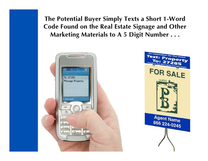 The Potential Buyer Simply Texts a Short 1-Word Code Found on the Real Estate Signage and Other   Marketing Materials to A...