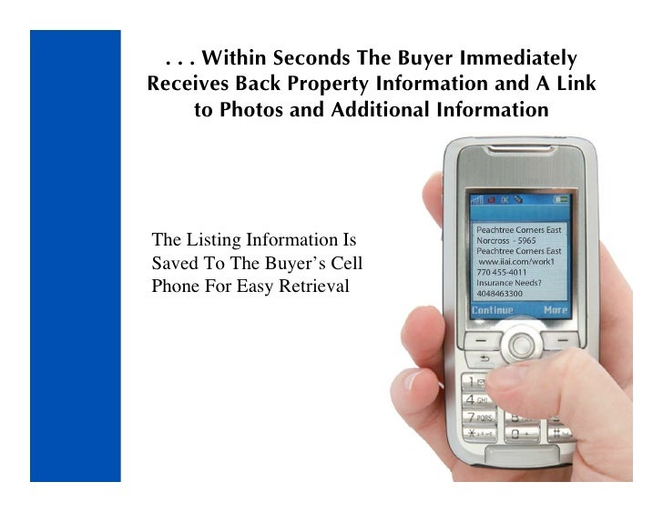 . . . Within Seconds The Buyer Immediately Receives Back Property Information and A Link       to Photos and Additional In...