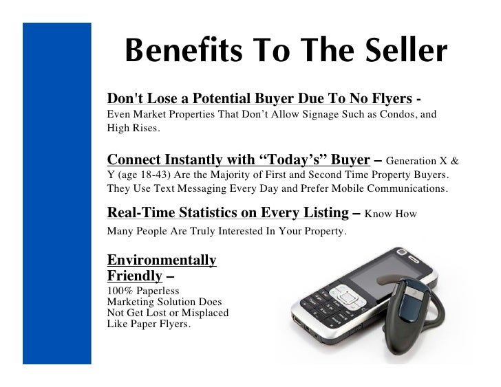Benefits To The Seller Don't Lose a Potential Buyer Due To No Flyers - Even Market Properties That Don't Allow Signage Suc...