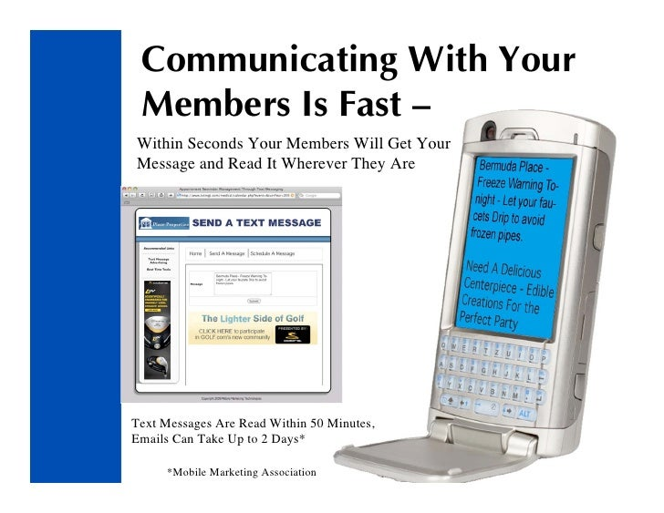 Communicating With Your  Members Is Fast – Within Seconds Your Members Will Get Your Message and Read It Wherever They Are...