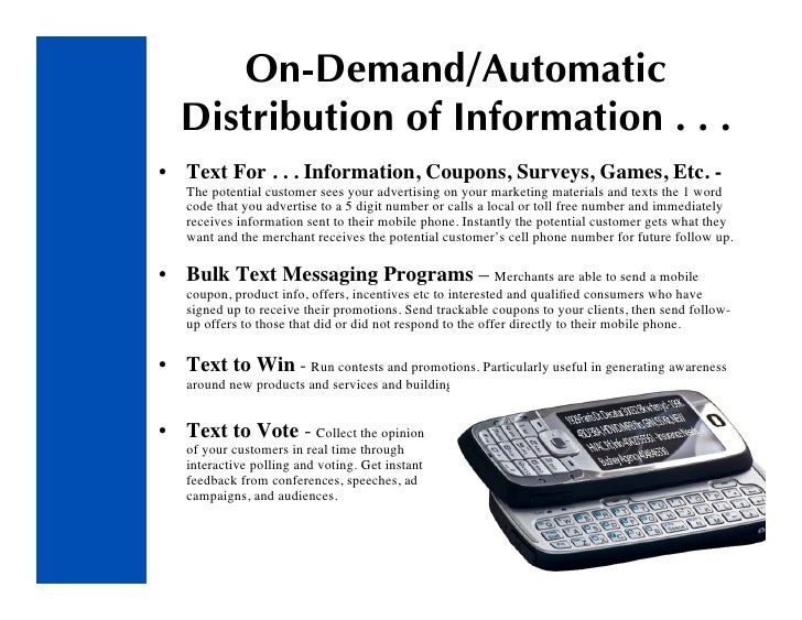 On-Demand/Automatic    Distribution of Information . . . • Text For . . . Information, Coupons, Surveys, Games, Etc. -    ...
