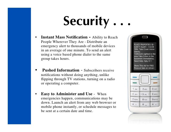 Security . . .                                   - Ability to Reach •   Instant Mass Notification     People Wherever They ...