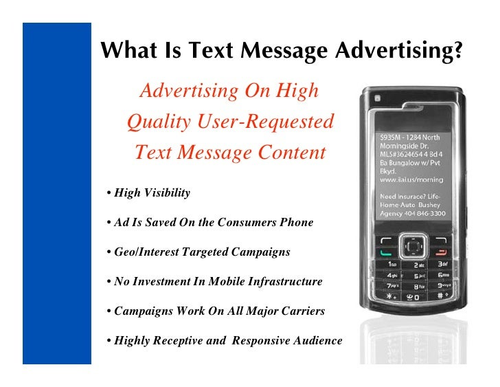 What Is Text Message Advertising?      Advertising On High     Quality User-Requested      Text Message Content • High Vis...
