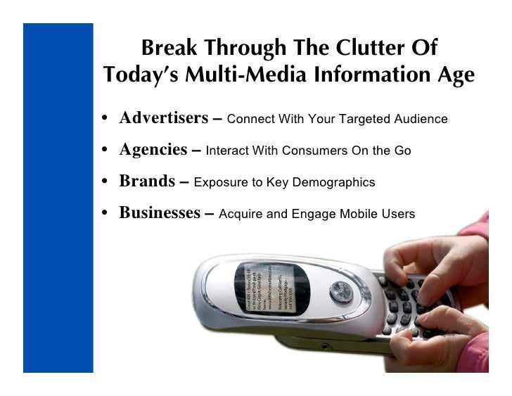 Break Through The Clutter Of Today's Multi-Media Information Age • Advertisers – Connect With Your Targeted Audience • Age...