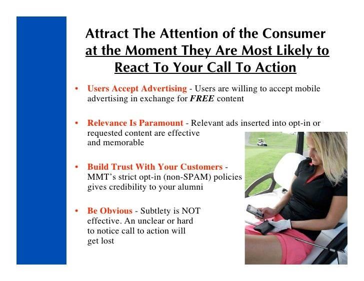 Attract The Attention of the Consumer     at the Moment They Are Most Likely to          React To Your Call To Action •   ...
