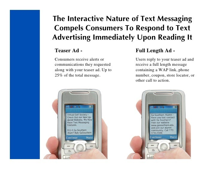 The Interactive Nature of Text Messaging Compels Consumers To Respond to Text Advertising Immediately Upon Reading It Teas...