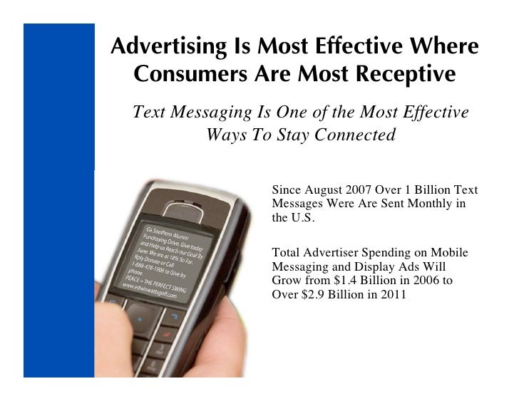 Advertising Is Most Effective Where   Consumers Are Most Receptive   Text Messaging Is One of the Most Effective          ...