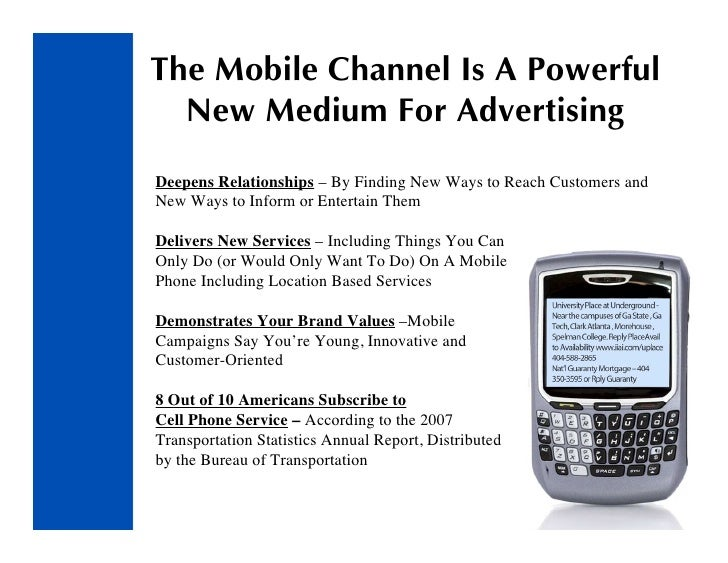 The Mobile Channel Is A Powerful   New Medium For Advertising Deepens Relationships – By Finding New Ways to Reach Custome...