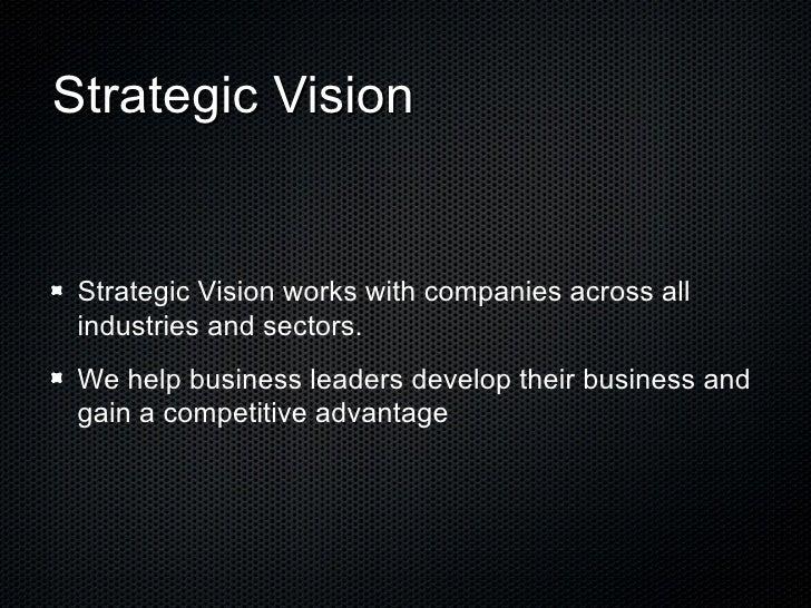 <ul><li>Strategic Vision works with companies across all industries and sectors.  </li></ul><ul><li>We help business leade...