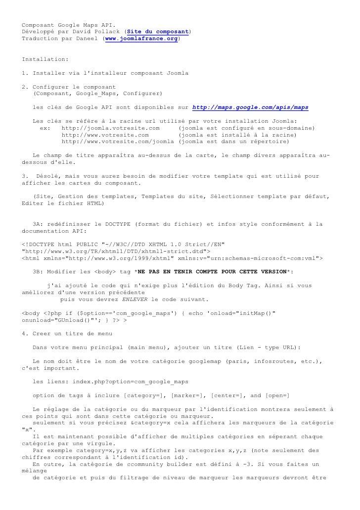 Composant Google Maps API. Développé par David Pollack (Site du composant) Traduction par Daneel (www.joomlafrance.org)   ...