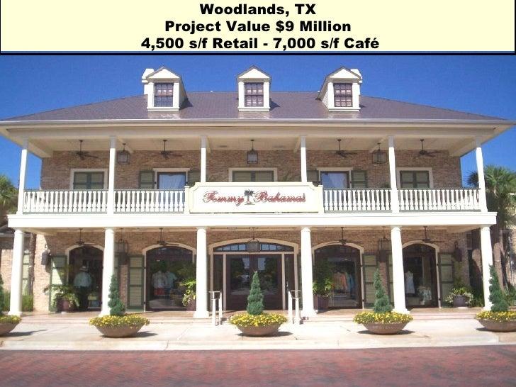 Woodlands, TX Project Value $9 Million   4,500 s/f Retail - 7,000 s/f Café