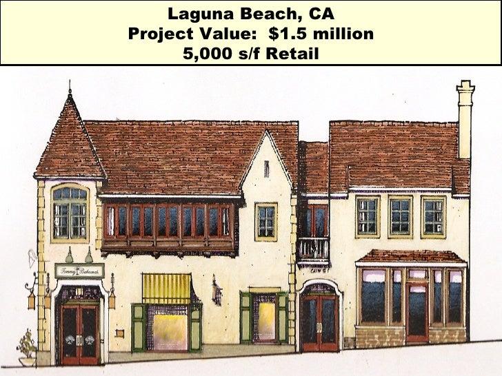 Laguna Beach, CA Project Value:  $1.5 million 5,000 s/f Retail