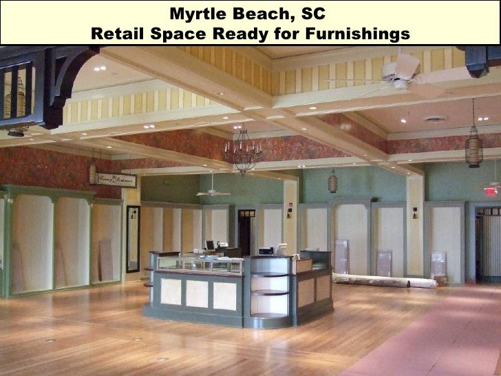 Myrtle Beach, SC  Retail Space Ready for Furnishings