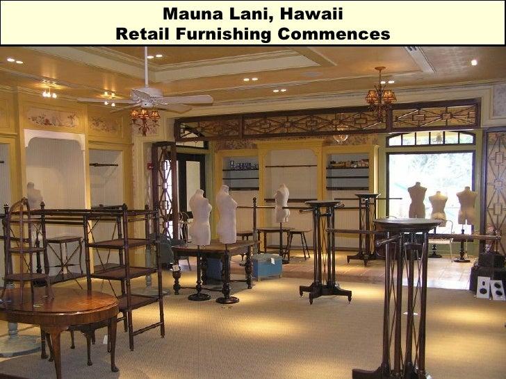 Mauna Lani, Hawaii Retail Furnishing Commences