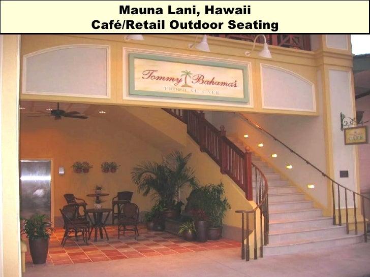 Mauna Lani, Hawaii Café/Retail Outdoor Seating
