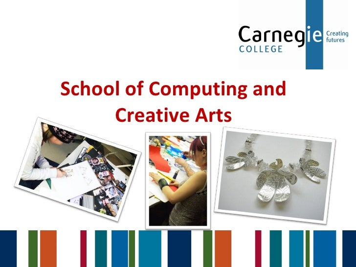 School of Computing and Creative Arts