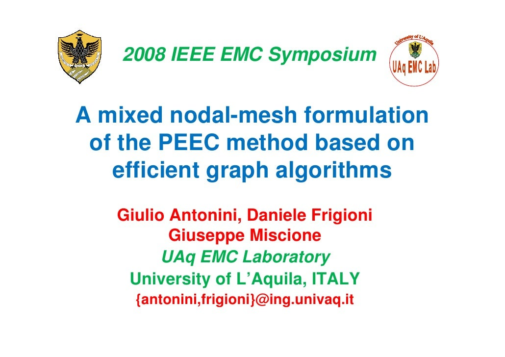 2008 IEEE EMC Symposium   A mixed nodal-mesh formulation  of the PEEC method based on    efficient graph algorithms    Giu...