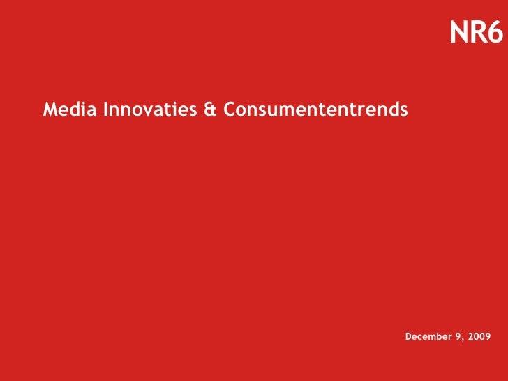 Media Innovaties & Consumententrends June 8, 2009