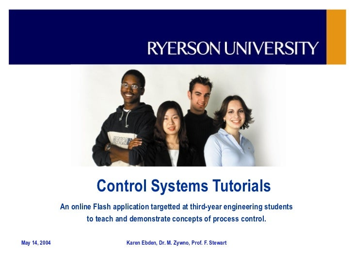 Control Systems Tutorials An online Flash application targetted at third-year engineering students to teach and demonstrat...