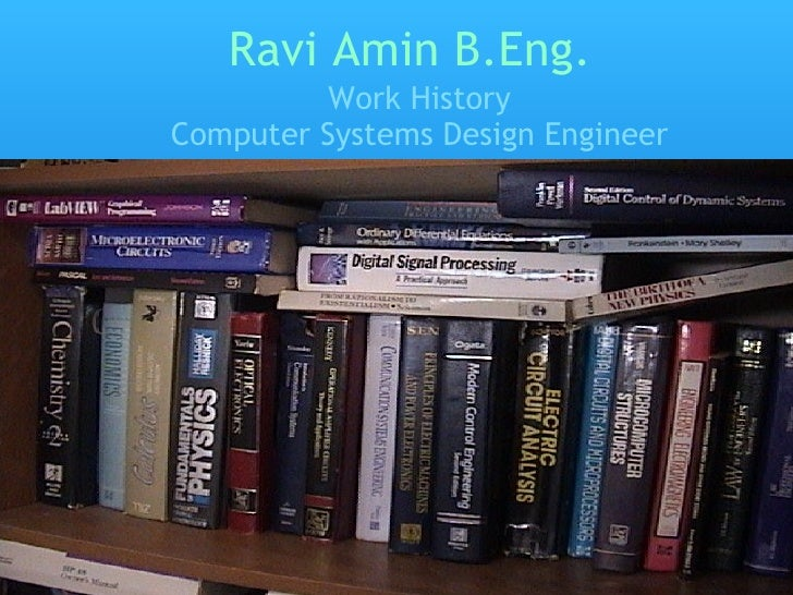 Ravi Amin B.Eng. Work History Computer Systems Design Engineer