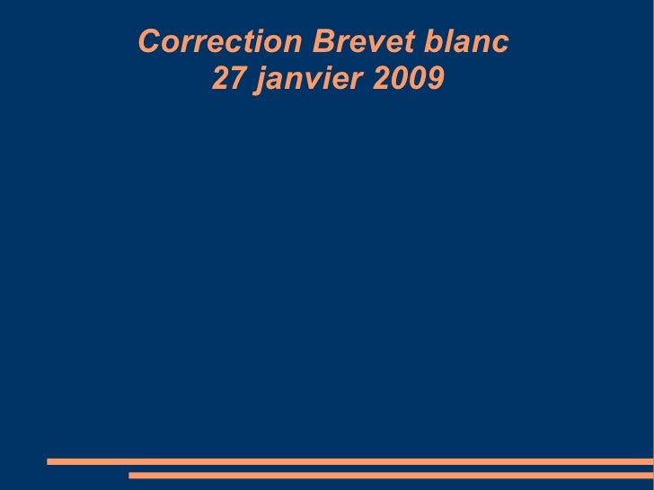 Correction Brevet blanc  27 janvier 2009