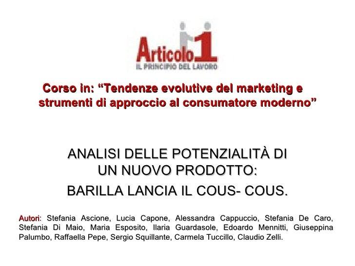 """Corso in: """"Tendenze evolutive del marketing e  strumenti di approccio al consumatore moderno"""" ANALISI DELLE POTENZIALITÀ D..."""