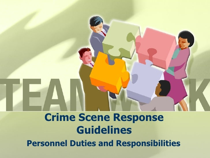 Crime Scene Response Guidelines Personnel Duties and Responsibilities