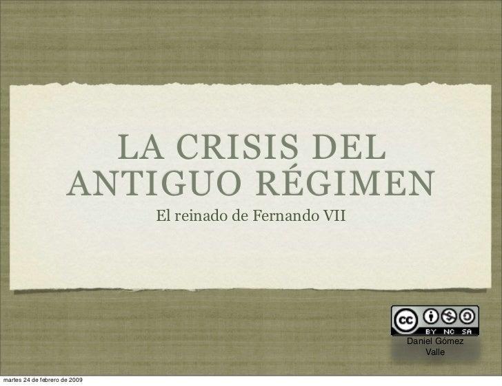 LA CRISIS DEL                       ANTIGUO RÉGIMEN                                El reinado de Fernando VII             ...