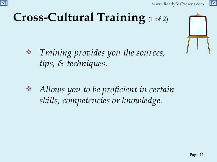cross culture adjustments You may want to consider a form of foreign language or cross-cultural training for  employees who deal with clients of a specific culture compile.