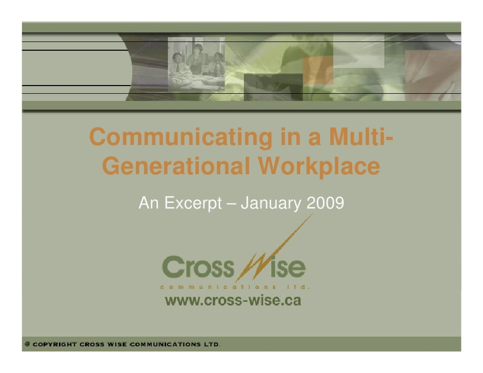 Communicating in a Multi-  Generational Workplace     An Excerpt – January 2009