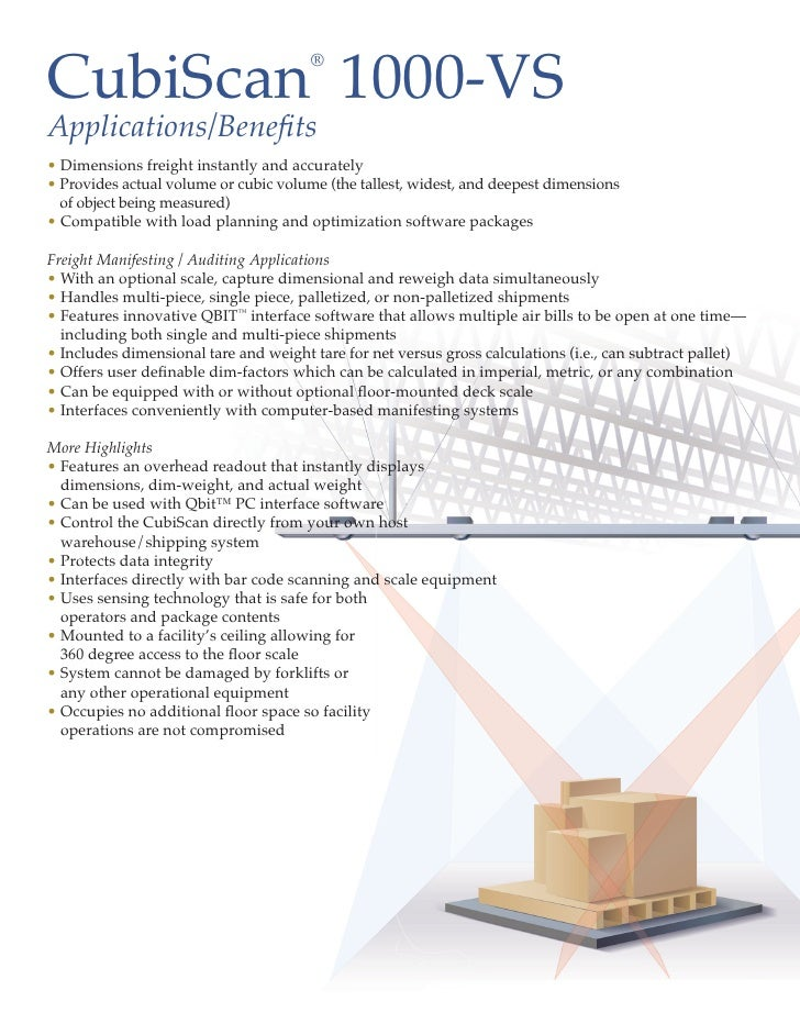 CubiScan 1000-VS                                        ®   Applications/Benefits • Dimensions freight instantly and accur...