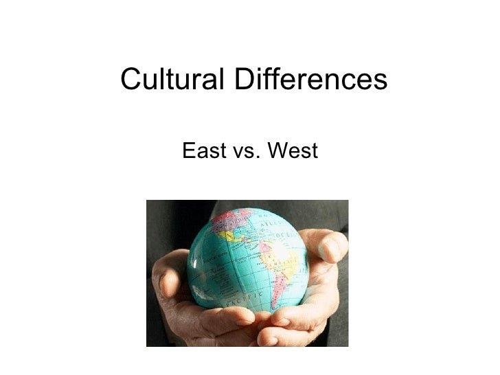 Cultural Differences East vs. West