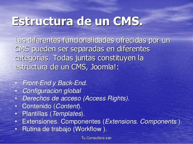 Estructura de un CMS.  Las diferentes funcionalidades ofrecidas por un  CMS pueden ser separadas en diferentes  categorías...