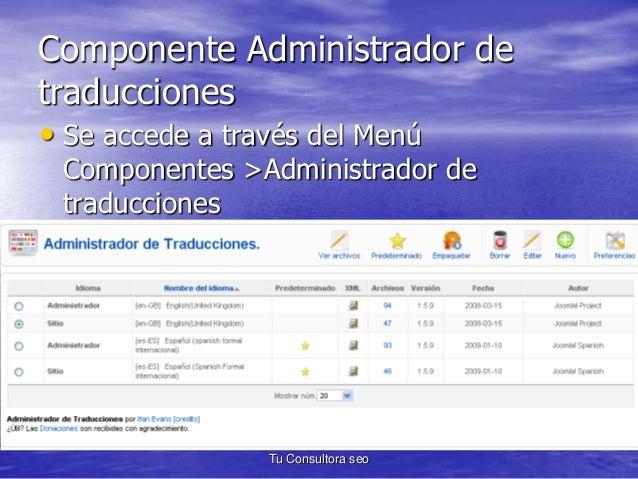 Componente Administrador de  traducciones  • Se accede a través del Menú  Componentes >Administrador de  traducciones  Tu ...