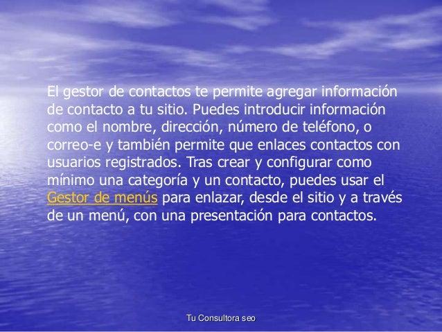 El gestor de contactos te permite agregar información  de contacto a tu sitio. Puedes introducir información  como el nomb...
